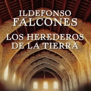 Los herederos de la tierra audiobook by Ildefonso Falcones