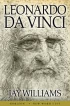 Leonardo da Vinci 電子書 by Jay Williams