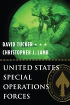 United States Special Operations Forces ebook by David Tucker, Christopher Lamb