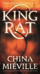 King Rat ebook by China Miéville
