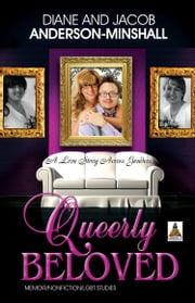 Queerly Beloved - A Love Across Genders ebook by Diane Anderson-Minshall,Jacob Anderson-Minshall