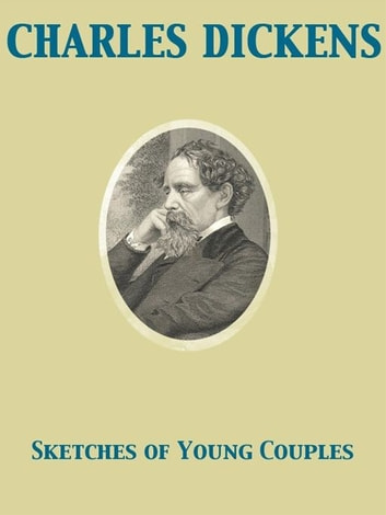 Sketches of Young Couples ebook by Charles Dickens