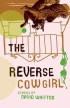 The Reverse Cowgirl ebook by David Whitton