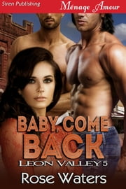 Baby, Come Back ebook by Rose Waters