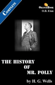 The History of Mr Polly: Orange Book ebook by H. G. Wells