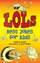 LOLs: Best Jokes for Kids ebook by June Factor, Mic Looby