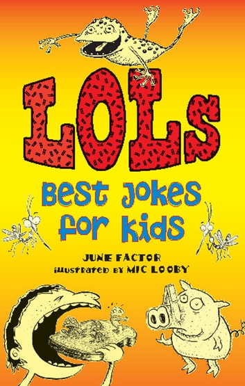 LOLs: Best Jokes for Kids ebook by June Factor,Mic Looby