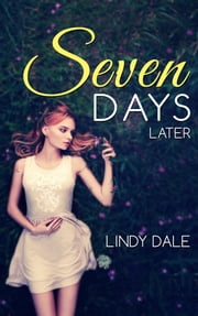 Seven Days Later ebook by Lindy Dale
