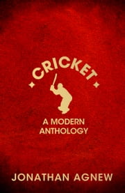Cricket: A Modern Anthology ebook by Jonathan Agnew