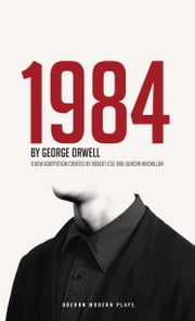 1984 (Nineteen Eighty-Four) ebook by George Orwell,Duncan Macmillan,Robert Icke