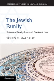 The Jewish Family - Between Family Law and Contract Law ebook by Yehezkel Margalit
