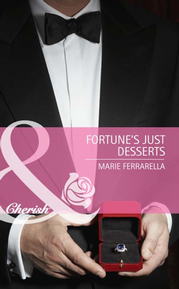 Fortune's Just Desserts (Mills & Boon Cherish) (The Fortunes of Texas: Lost...and Found, Book 4) ebook by Marie Ferrarella