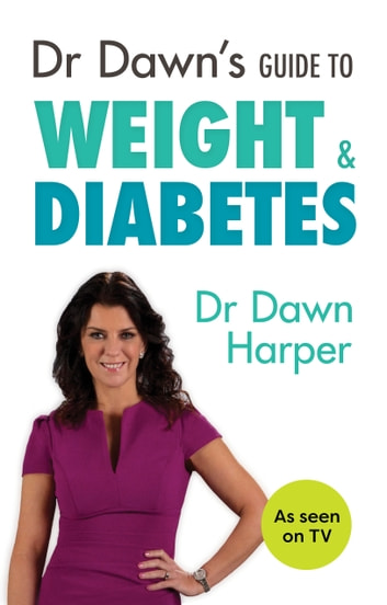 Dr Dawn's Guide to Weight & Diabetes ebook by Dawn Harper