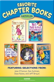 Favorite Chapter Books Sampler ebook by Jane O'Connor,Dan Gutman,Dave Keane,Jeff Brown