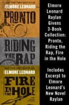 Elmore Leonard Raylan Givens 3-Book Collection - Pronto, Riding the Rap, Fire in the Hole ebook by Elmore Leonard