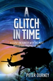 A Glitch in Time ebook by Peter Durney