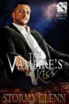 The Vampire's Kiss ebook by Stormy Glenn
