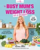 The Busy Mum's Guide to Weight Loss on a Budget ebook by Rhian Allen