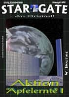 "STAR GATE 057: Aktion ""Apfelernte"" I ebook by W. Berner"