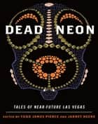 Dead Neon - Tales of Near-Future Las Vegas ebook by