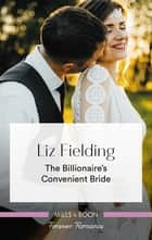 The Billionaire's Convenient Bride ebook by Liz Fielding