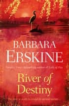 River of Destiny ebook by Barbara Erskine