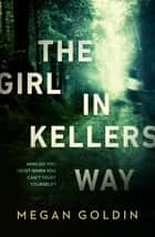 The Girl in Kellers Way ebook by Megan Goldin