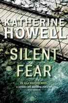 Silent Fear: An Ella Marconi Novel 5 ebook by Katherine Howell