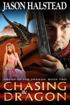 Chasing the Dragon ebook by Jason Halstead