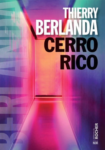 Cerro Rico ebook by Thierry Berlanda
