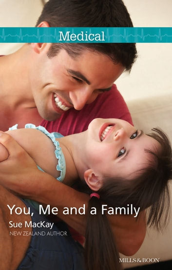 Read e-book You, Me and a Family (Mills & Boon Medical)