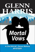 Mortal Vows ebook by Glenn Harris