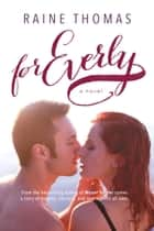 For Everly ebook by Raine Thomas
