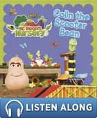 Mr Bloom's Nursery: Colin the Scooter Bean eBook by RHCP