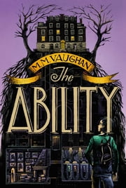 The Ability ebook by M.M. Vaughan,Iacopo Bruno
