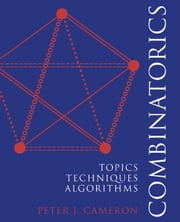Combinatorics - Topics, Techniques, Algorithms ebook by Peter J. Cameron