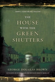 The House with the Green Shutters ebook by George Douglas Brown