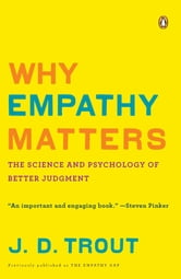Why Empathy Matters - The Science and Psychology of Better Judgment ebook by J. D. Trout
