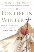 The Pontiff in Winter ebook by John Cornwell