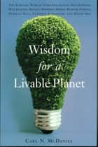 Wisdom for a Livable Planet eBook von Carl N. McDaniel