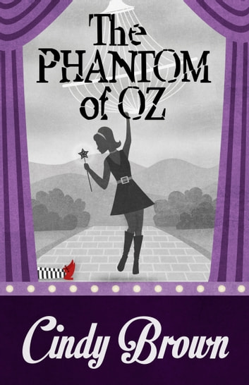 THE PHANTOM OF OZ ebook by Cindy Brown