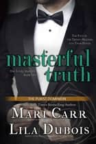 Masterful Truth ebook by Mari Carr, Lila Dubois