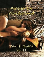 Alesya In Wonderland ebook by Paul Richard Scott