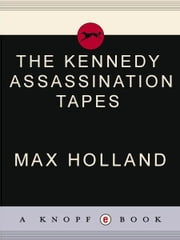 The Kennedy Assassination Tapes ebook by Max Holland
