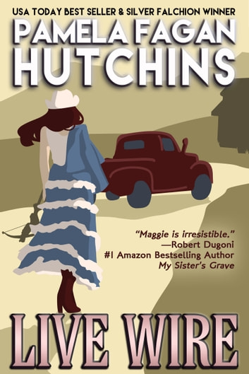 Live Wire (Maggie #1) - A What Doesn't Kill You Romantic Mystery ebook by Pamela Fagan Hutchins