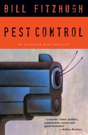 Pest Control - An Assassin Bug Thriller ebook by Bill Fitzhugh