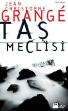Taş Meclisi ebook by Jean-Christophe Grange