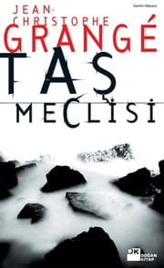 Taş Meclisi 電子書 by Jean-Christophe Grange