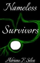 Nameless Survivors ebook by Adriano Silva