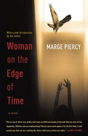 Woman on the Edge of Time - A Novel ebook by Marge Piercy